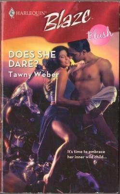Does She Dare? Tawny Weber Fiction Harlequin Blaze Romance Book Novel 0373793766