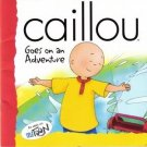 Caillou Goes on an Adventure by Roger Harvey Book 2894501439