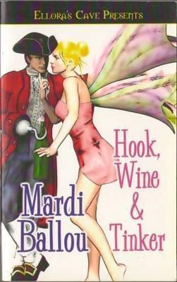 Hook, Wine & Tinker by Mardi Ballou Ellora's Cave Fantasy Book 1843608901