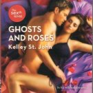 Ghosts and Roses by Kelley St. John Harlequin Blaze Romance Book Novel 0373793413