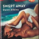 Swept Away by Dawn Atkins Harlequin Blaze Novel Fiction Romance Book 0373793529