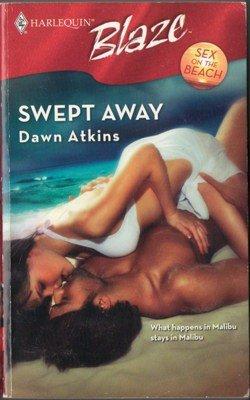 Swept Away by Dawn Atkins Harlequin Blaze Novel Fiction Romance Book 0373793529
