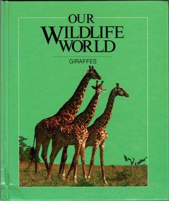 Our Wildlife World Giraffes by Merebeth Switzer Hardcover Book 0717222861