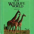 Our Wildlife World Giraffes by Merebeth Switzer Hardcover Book 0717222861