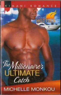 The Millionaire's Ultimate Catch by Michelle Monkou Book Novel 0373861834