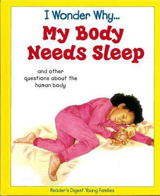 I Wonder Why My Body needs Sleep by Brigid Avison Hardcover 0753465566
