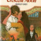 The Crescent Moon by Shirley Grey Historical Romance Book 0373745214