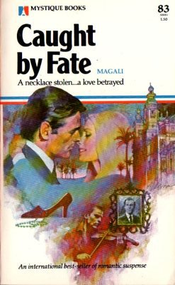 Caught by Fate by Magali Romance Suspense Book 0373500831