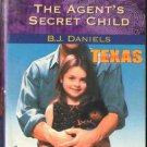 The Agent's Secret Child by B.J. Daniels Harlequin Intrigue Romance Book 0373225857