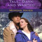 Tall, Dark And Wanted by Morgan Hayes Harlequin Intrigue Book 0373225962  / Very Good