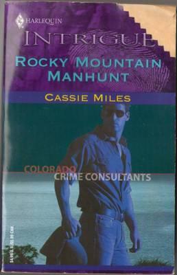 Rocky Mountain Manhunt by Cassie Miles Harlequin Intrigue 0373228260