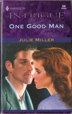 One Good Man by Julie Miller Harlequin Intrigue Fiction Romance Book Novel Love