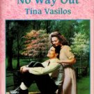 Now Way Out by Tina Vasilos Harlequin Intrigue Romance Book 0373224036