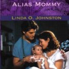 Alias Mommy by Linda O. Johnston Harlequin Intrigue Romance Novel Book Fiction Love