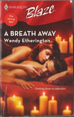 A Breath Away by Wendy Etherington Harlequin Blaze Romance Book 0373793146