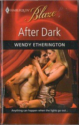 After Dark by Wendy Etherington Harlequin Blaze Romance Book Novel 0373794509