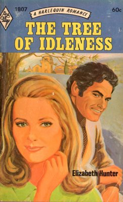 The Tree Of Idleness by Elizabeth Hunter Harlequin Romance Book Novel 037301807X