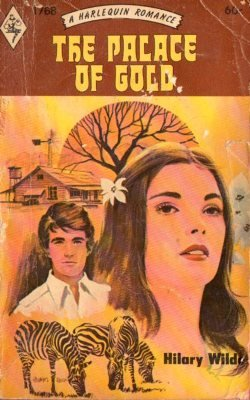 The Palace Of Gold by Hilary Wilde Harlequin Romance Book Novel 0373017685