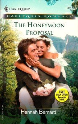 The Honeymoon Proposal by Hannah Bernard Harlequin Romance Book Novel Fiction Fantasy Love