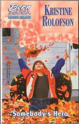 Somebody's Hero by Kristine Rolofson Harlequin Romance Book Novel 0373471890