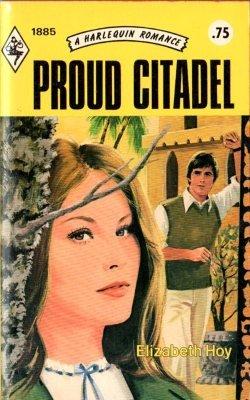 Proud Citadel by Elizabeth Hoy Harlequin Romance Book Novel Paperback 0373018851