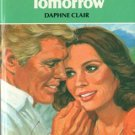 Never Count Tomorrow by Daphne Clair Harlequin Book Novel Contemporary 0373024207