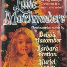 Little Matchmakers by Debbie Macomber Barbara Bretton 0373201079 Ex-Library Book