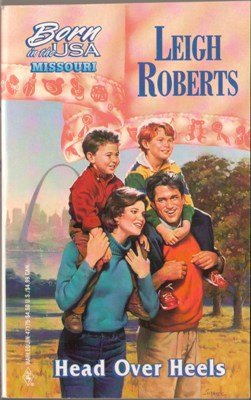 Head Over Heels by Leigh Roberts Missouri Harlequin Romance Book 0373471750