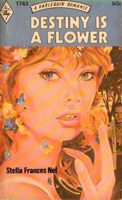 Destiny Is A Flower by Stella Frances Nel Harlequin Romance Book Novel 037301743X