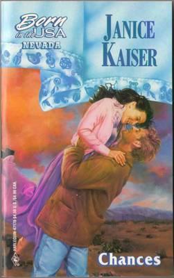 Chances by Janice Kaiser Harlequin Romance Book Novel Paperback 0373471785