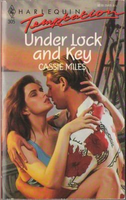 Under Lock And Key by Cassie Miles Harlequin Temptation Book 0373254059