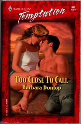 Too Close To Call by Barbara Dunlop Harlequin Temptation Book 0373691408