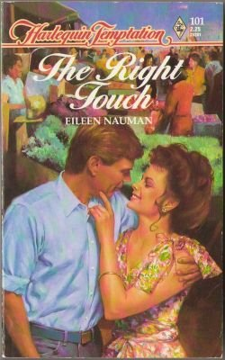 The Right Touch by Eileen Nauman Harlequin Temptation Book Novel 0373252013