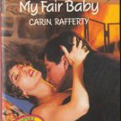 My Fair Baby by Carine Rafferty Harlequin Temptation Romance Fiction Fantasy Book Novel