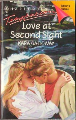 Love At Second Sight by Kara Galloway Harlequin Temptation Book Novel 0373254474