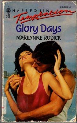 Glory Days by Marilynne Rudick Harlequin Temptation Ex-Library Book Novel 0373254083
