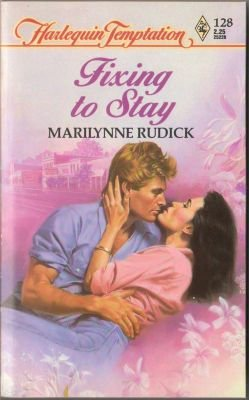 Fixing To Stay by Marilynne Rudick Harlequin Temptation Book Novel 0373252285