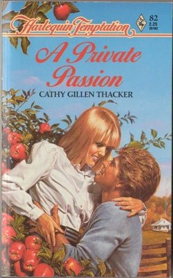 A Private Passion by Cathy Gillen Thacker Harlequin Temptation Book 0373251823