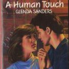 A Human Touch by Glenda Sanders Harlequin Temptation Book Novel 0373254563