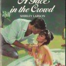 A Face In The Crowd by Shirley Larson Harlequin Temptation Book Novel 0373251998