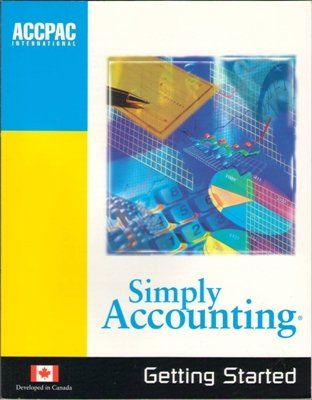 Getting Started Simply Accounting ACCPAC International Version 7 Microsoft Windows