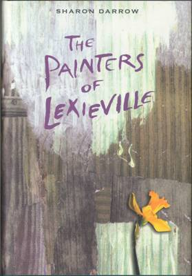 The Painters Of Lexieville by Sharon Darrow Hardcover Book 0763614378