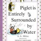 Piglet is Entirely Surrounded by Water by A. A. Milne Book 0771059701