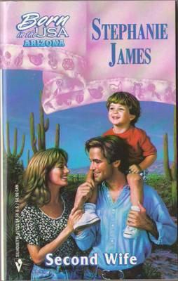Second Wife by Stephanie James Silhouette Romance Book Novel 037347153X