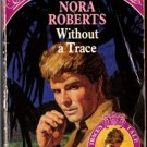Without A Trace by Nora Roberts Silhouette Special Edition Ex-Library 0373096259