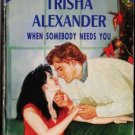 When Somebody Needs You by Trisha Alexander Special Edition Ex-Library 0373097840