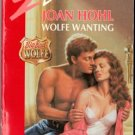Wolfe Wanting by Joan Hohl Silhouette Desire Romance Book Novel 0373058845