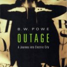 Outage A Journey Into Electric City by B. W. Powe BW Fiction Book 0394221249