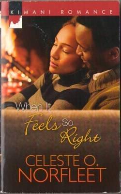 When It Feels So Right by Celeste O. Norfleet Fiction Romance Book Novel 0373861311