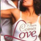 Then Comes Love by Candice Poarch Fiction Fantasy Romance Book Novel 0373860331